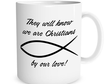 They will know we are Christians by our love! Ceramic Mug