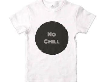 No Chill, Kids Graphic Tee - Boys' Clothing - Kids Shirt - Boys Shirt - Toddler