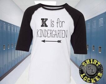 K- is for Kindergarten Raglan Tee Shirt First Day of School Shirt Back to School Raglan Tee