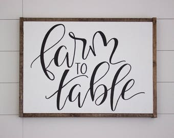 Farm to Table sign - HAND LETTERED SIGN - Wood sign - farmhouse decor