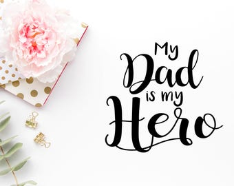 My Dad is My Hero SVG - Dad SVG - Fathers Day Svg -Dad Cut Files - Svgs for Cricut - Daddy Cut File - Fathers Day PNG