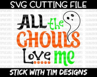 All The Ghouls Love Me SVG and PNG, Halloween Svg, Boy Svg, Ghouls Svg, Boy Shirt Svg, Svg Files For Cricut, Svg Files for Silhouette, Ghost