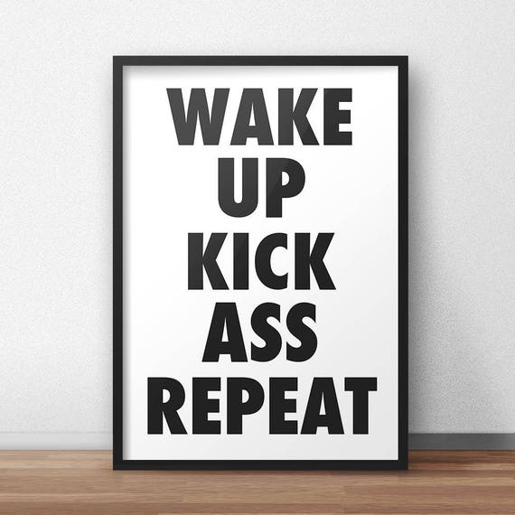 Wake Up Kick Ass Repeat | Wall Art | Poster