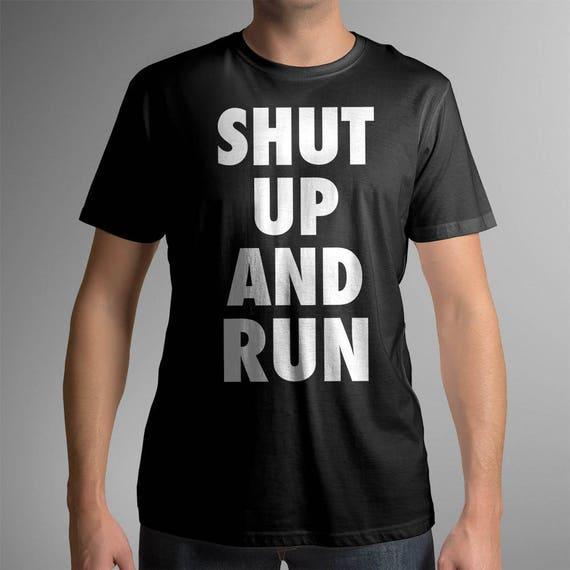 SHUT UP And RUN | Unisex 100% Cotton T-Shirt