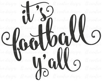 It's Football Y'all .svg for Cricut and Silhouette