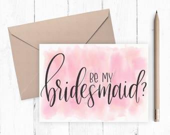 Be My Bridesmaid - Printable Bridesmaid Card, Bridesmaid Proposal, Maid of Honor, Matron of Honor, Bridesmaid Gift, Watercolor