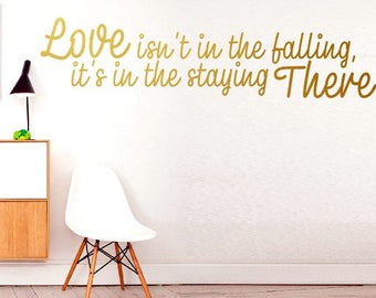 Love isn't in the falling... - Family , Love , Smile Love Life Wall stickers, Inspirational quote wall decal wall decor vinyl stickers Art