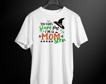 You Can't Scare Me, I'm A Momster Mom Halloween shirt tee shirt Ladies Long Sleeve shirt