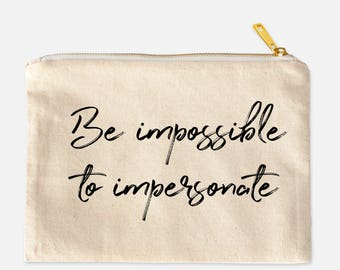 Be impossible to impersonate Essentials bag, Cosmetic Bag, makeup bag, perfect gift, holiday ideas, bridal gift, makeup pouch