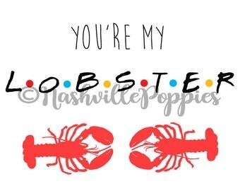 You're My Lobster Digital Print Friends TV