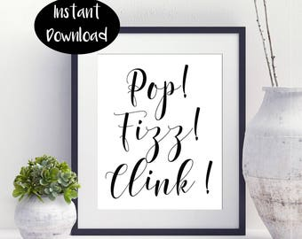 Pop, Fizz ,Clink Wall Print Digital Download INSTANT DOWNLOAD