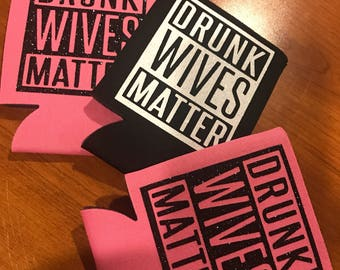 Drunk Wives Matter Can Cover
