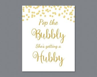 Pop the Bubbly She's Getting a Hubby Sign, Gold Confetti Bridal Shower Printable, Bachelorette Party Decor, Wedding Bubbly Bar Sign, A002
