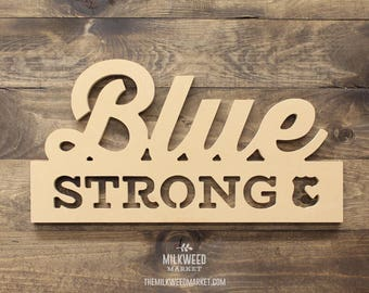 Blue Strong Cutout Sign, Unfinished