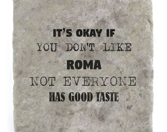 It's OK if you don't like Roma Marble Tile Coaster