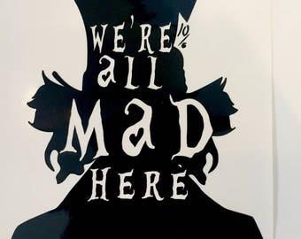 """Mad Hatter """"We're All Mad Here"""" Black Vinyl Sticker Alice In Wonderland"""
