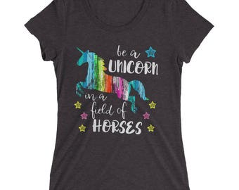 Be a Unicorn in a Field of Horses Horse Lover Rider Birthday Gift Idea Whimsical Fantasy Teen Women's Short Sleeve Shirt
