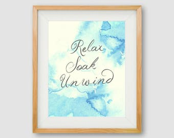 Relax Soak Unwind, Bathroom Wall Art, Relax Sign, Relax Print, Bathroom Wall Art, Bathroom Print, Bathroom Wall Decor, Relax Bathroom Sign