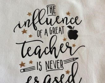 End of Year Teacher Tote Bag The influence of a great teacher is never erased quote