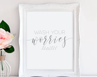 Wash your worries away,Bathroom wall art,Printable bathroom art,Guest bathroom decor,Bathroom quotes,Calligraphy wall art,Bathroom poster