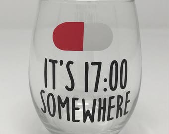 It's 17:00 Somewhere, pharmacist gift, pharmacist wine glass, pharmacy graduation, nurse gift, nurse wine glass, doctor gift, medical school