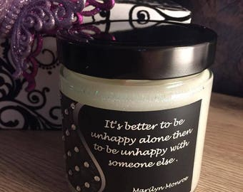 It's Better to be Unhappy alone then to be Unhappy with someone else/Marilyn Monroe Quote Candle/Famous Quotes on Candles/13.8 oz