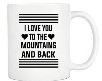 Loved Ones Gifts - I Love You To The Mountains And Back - Ceramic Coffee Mug & Tea Cup - Perfect Gift On Chritmas - White Mug 11oz