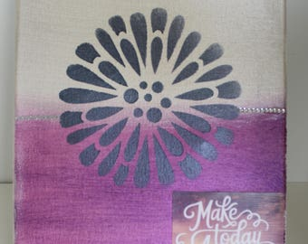 """Wall Art 8x10 Hand Painted Mixed Media Canvas """"Make Today Amazing"""""""