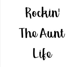 Rockin The Aunt Life Iron On Shirt Decal, Rockin The Aunt Life, Rockin The Aunt Life Shirt, Best Aunt Shirt, Aunt Shirt, Aunt Life Decal