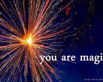 """YOU ARE MAGIC 5""""x 7"""" Postcard, magic, fireworks, fourth of July 2016, Independence Day, birthday cards"""