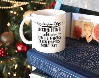 Shadowhunters Mug, The Mortal Instruments Mug, Book Quote Mug, Bookish Mug, Book Mug