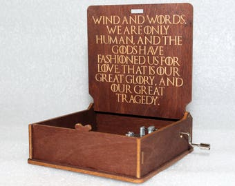 "Wind And Words We Are Only Human And The Gods Have Fashioned Us For Love That Is Our Great Glory - Wooden Music Box - ""Game Of Thrones"""