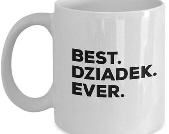 Best Dziadek Ever, Dziadek Coffee Mug, Dziadek Gifts, Dziadek Mugs,  Gift For Dziadek , Birthday Anniversary Gift, Christmas Present