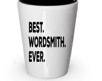 Wordsmith Shot Glass, Best Wordsmith Ever, Wordsmith gift, Gift for Wordsmith , Birthday Gift, Christmas Present