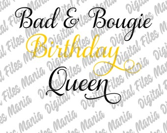Bad & Bougie Birthday Queen  Svg Eps  Dxf and Jpg Birthday svg 21st Birthday svg Birthday Queen svg Girls Birthday Adult Birthday Queen svg