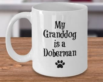 Doberman Pinscher Mug – My Granddog – Funny Dog Lover Coffee Cup Gift, 11 oz.