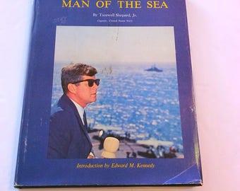 John F Kennedy Man Of The Sea by Tazewell Shepard Jr.