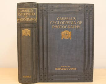 1912 Cassell's Cyclopaedia of Photography- Bernard E Jones