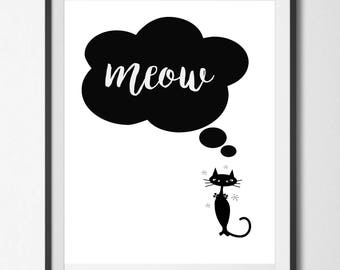 Meow, Instant Download Digital Printable Wall Art, Black and White Typography