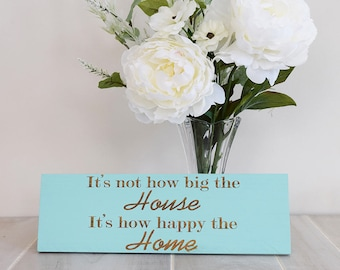 Engraved Pallet Wood Sign- It's Not How Big the House, It's How Happy the Home | 15x5 | Gift | Housewarming | Tiny House | Home Decor