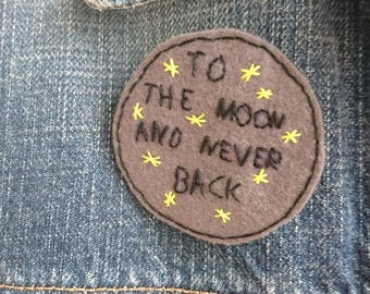 To the moon and never back pin Hand embroidered pin Grey felt brooch Hand embroidered stars letters Funny pin Embroidered design Ready2Ship