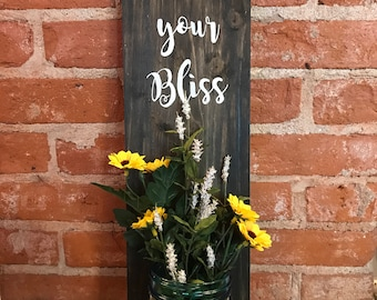 Follow your Bliss wood sign