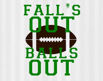 Falls Out Balls Out SVG, Football svg, Football clipart, football shirt svg, svg files for silhouette, files for cricut, cuttable design