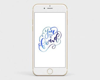You Will Be Found Phone Wallpaper | Dear Evan Hansen Musical | Hand-Lettered | Blue on White | Digital Download