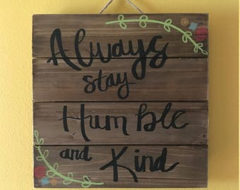 Always Stay Humble and Kind Wall Art
