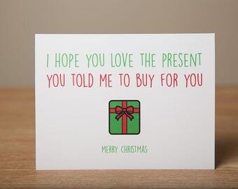 Greeting Card - Christmas, Xmas, Funny, I hope you love the present
