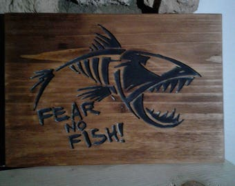 Fear No Fish! Carved Wood Sign Wall Decor.