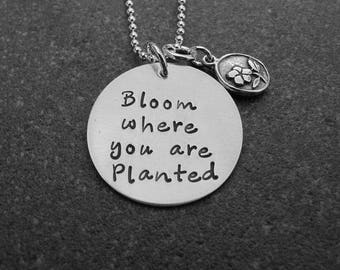 Bloom Where You Are Planted - Hand Stamped NeckLace