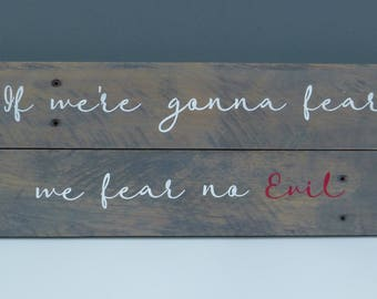 Fear No Evil Reclaimed Wood Sign