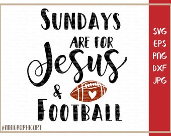 Sundays Are For Jesus & Football, SVG, DXF Files, Silhouette Cameo, Football Svg, Sunday Football Svg, Football Sunday, svg for Cricut